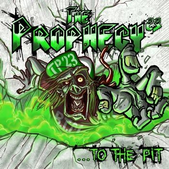 THE PROPHECY23 ... To The Pit The-prophecy23-.-into-the-pit
